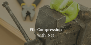 How to Create a Simple File Compression and Decompression with .Net